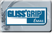Gliss Grip Email